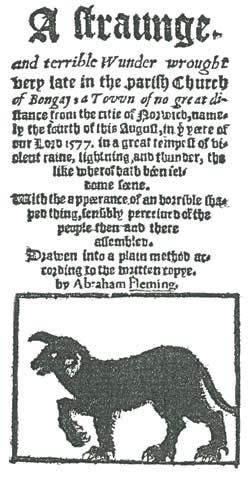"Title page of the account of Rev. Abraham Fleming's account of the appearance of the ghostly black dog ""Black Shuck"" at the church of Bungay, Suffolk in 1577.  Image from Wikipedia."