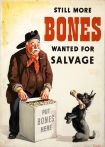 """""""Still more bones wanted for salvage.""""  UK propaganda poster from WWII by artist John Gilroy.  Image Credit: Wikipedia"""